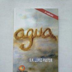 Libros de segunda mano - AGUA. S.H. LOPEZ-PASTOR. EDICIONES BALNEA. TDK377 - 155294494