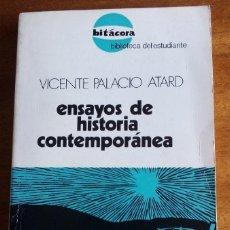 Libros de segunda mano: ENSAYOS DE HISTORIA CONTEMPORÁNEA. VICENTE PALACIO ATARD. 1.970. BITÁCORA. BIBLIOTECA DEL ESTUDIANTE. Lote 155353650