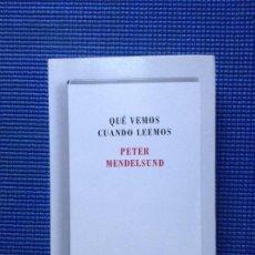Libros de segunda mano: QUE VEMOS CUANDO LEEMOS PETER MENDELSUND. Lote 155480474
