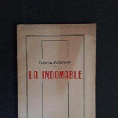 Libros de segunda mano: (NARRATIVA) MONSENY, FEDERICA. LA INDOMABLE.. Lote 155659666