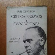 Libros de segunda mano: CRITICA ENSAYOS Y EVOCACIONES, LUIS CERNUDA, ENSAYO SEIX BARRAL, 1970. Lote 155808930