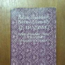 Libros de segunda mano: BALZAC BAUDELAIRE BARBEY Y D'AUREVILLY, EL DANDISMO, EDITORIAL ANAGRAMA, 1974. Lote 155851774