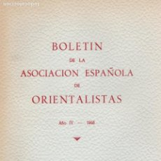 Libros de segunda mano: BOLETÍN DE LA ASOCIACIÓN ESPAÑOLA DE ORIENTALISTAS - AÑO 1968, NÚMERO 4. Lote 155870138