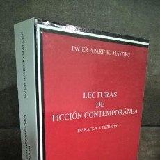 Libros de segunda mano: JAVIER APARICIO MAYDEU: LECTURAS DE FICCIÓN CONTEMPORÁNEA. DE KAFKA A ISHIGURO (CÁTEDRA, 2008) 1ª ED. Lote 155908274
