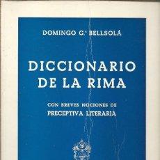 Libros de segunda mano: DICCIONARIO DE LA RIMA CON BREVES NOCIONES DE PRECEPTIVA LITERARIA DOMINGO G BELLSOLA. Lote 155994182