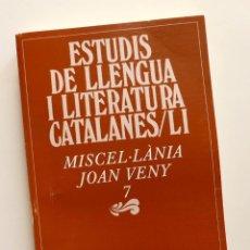 Libros de segunda mano: ESTUDIS DE LLENGUA I LITERATURA CATALANES / LI - MISCEL·LÀNIA JOAN VENY 7. Lote 156237686