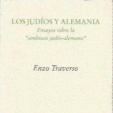 Libros de segunda mano: LOS JUDÍOS Y ALEMANIA. ENSAYOS SOBRE LA SIMBIOSIS JUDÍO-ALEMANA - ENZO TRAVERSO - PRE-TEXTOS - NUEVO. Lote 156295122