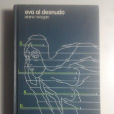 Libros de segunda mano: EVA AL DESNUDO - ELAINE MORGAN - CÍRCULO DE LECTORES, 1973. Lote 156314314