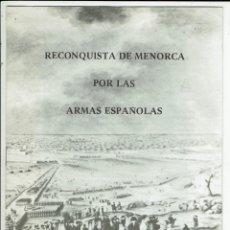 Libros de segunda mano: RECONQUISTA DE MENORCA POR LAS ARMAS ESPAÑOLAS, POR FRANCISCO FORNALS. AÑO ¿?(MENORCA.1.2). Lote 156533342