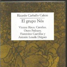 Libros de segunda mano: RICARDO CARBALLO CALERO. EL GRUPO NOS. MACHADO LIBROS. Lote 156651842