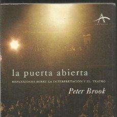 Libros de segunda mano: PETER BROOK. LA PUERTA ABIERTA. ALBA EDITORIAL. Lote 156655522