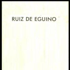 Libros de segunda mano: RUIZ DE EGUINO. JAVIER BARON. GALERIA CIMENTADA 1995.. Lote 156658734