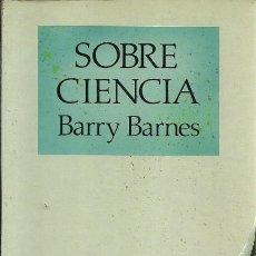 Libros de segunda mano: SOBRE CIENCIA BARRY BARNES LABOR. Lote 156672326