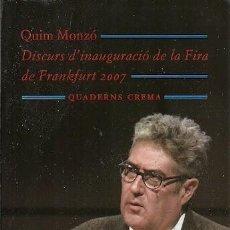Libros de segunda mano: DISCURS D'INAUGURACIO DE LA FIRA DE FRANKFURT 2007 QUIM MONZO QUADERNS CREMA. Lote 156686630