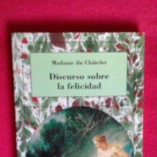 Libros de segunda mano: DISCURSO SOBRE LA FELICIDAD. MADAME DU CHATELET, CATEDRA 2002 FEMINISMOS. Lote 156741514