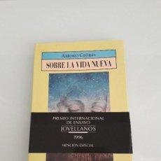 Gebrauchte Bücher - Sobre la vida nueva - Antonio Colinas - Premio Internacional de Ensayo Jovellanos - 1996 - 156766370