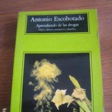 Libros de segunda mano: ANTONIO ESCOHOTADO - APRENDIENDO DE LAS DROGAS **** ANAGRAMA 1995. Lote 156914590