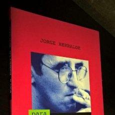 Libros de segunda mano: PARA ROBERTO BOLAÑO. JORGE HERRALDE. CATALONIA 2005.. Lote 157199702