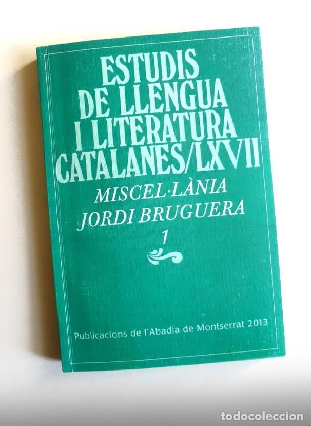 ESTUDIS DE LLENGUA I LITERATURA CATALANES LXVII - MISCEL·LÀNIA JORDI BRUGUERA 1 (Libros de Segunda Mano (posteriores a 1936) - Literatura - Ensayo)