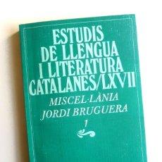 Libros de segunda mano: ESTUDIS DE LLENGUA I LITERATURA CATALANES LXVII - MISCEL·LÀNIA JORDI BRUGUERA 1. Lote 157832482