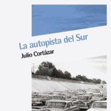 Gebrauchte Bücher - La autopista del Sur. - Cortázar, Julio. - 158000253