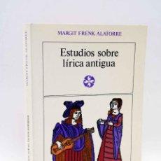 Libros de segunda mano: ESTUDIOS SOBRE LÍRICA ANTIGUA (MARGIT FRENK ALATORRE) CASTALIA, 1978. OFRT ANTES 15E. Lote 218745861