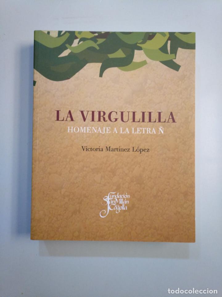 LA VIRGULLINA. HOMENAJE A LA LETRA Ñ. VICTORIA MARTINEZ LOPEZ. FUNDACION SAN MILLAN. LA RIOJA TDK378 (Libros de Segunda Mano (posteriores a 1936) - Literatura - Ensayo)