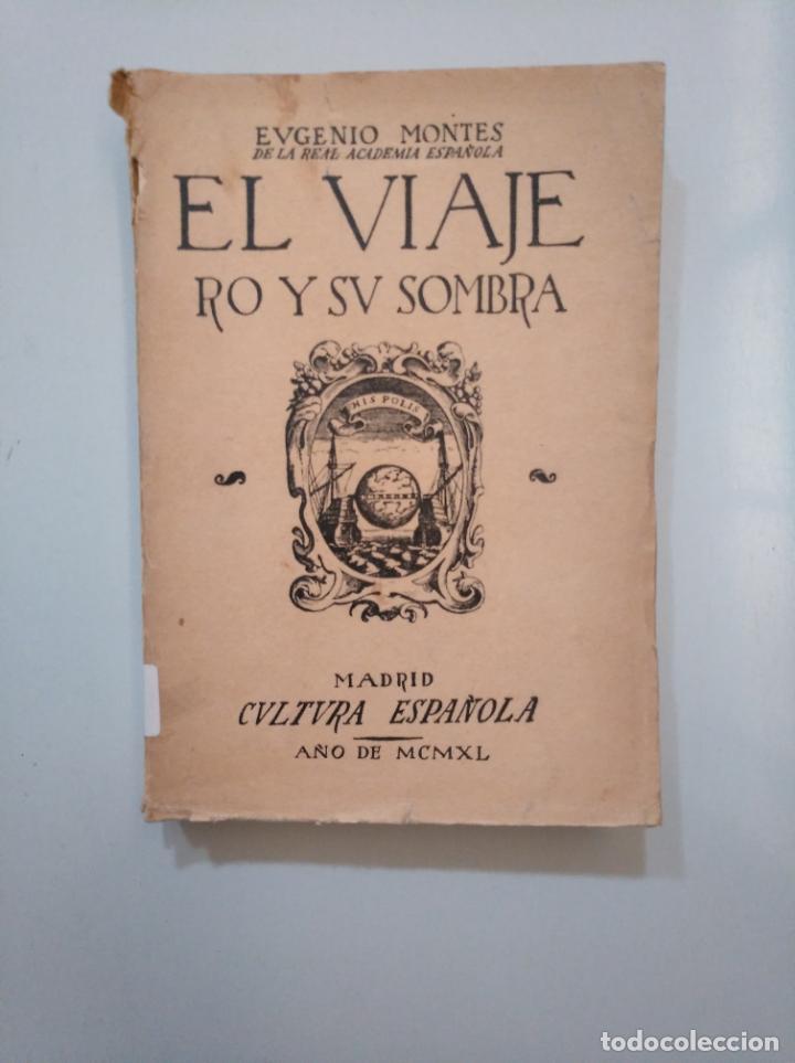 EL VIAJERO Y SU SOMBRA. EUGENIO MONTES. 1940. CULTURA ESPAÑOLA. TDK377A (Libros de Segunda Mano (posteriores a 1936) - Literatura - Ensayo)