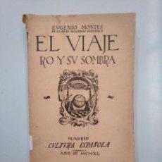 Libros de segunda mano - EL VIAJERO Y SU SOMBRA. EUGENIO MONTES. 1940. CULTURA ESPAÑOLA. TDK377A - 158386642