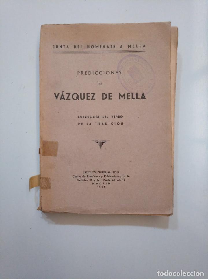 PREDICCIONES DE VÁZQUEZ DE MELLA. ANTOLOGIA DEL VERBO DE LA TRADICION. 1940. TDK377A (Libros de Segunda Mano (posteriores a 1936) - Literatura - Ensayo)