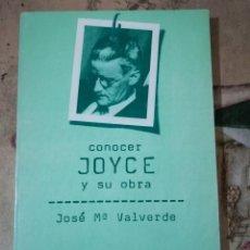 Libros de segunda mano: CONOCER JOYCE Y SU OBRA - JOSÉ Mª VALVERDE. Lote 158731818