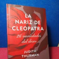 Libros de segunda mano: LA NARIZ DE CLEOPATRA, 26 VARIEDADES DEL DESEO - JUDITH THURMAN - DUOMO PERÍMETRO, 2009. Lote 158821910