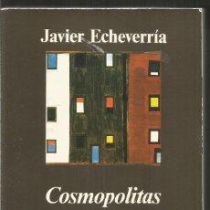 Libros de segunda mano: JAVIER ECHEVERRIA. COSMOPOLITAS DOMESTICOS. ANAGRAMA. Lote 158851226