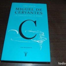 Libros de segunda mano: MIGUEL DE CERVANTES. LA CONQUISTA DE LA IRONÍA. JORDI GRACIA. Lote 158892690