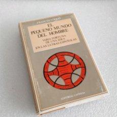 Libros de segunda mano: FRANCISCO RICO EL PEQUEÑO MUNDO DEL HOMBRE ED. CASTALIA 1970 PRIMERA EDICION STOCK LIBRERIA. Lote 158897526