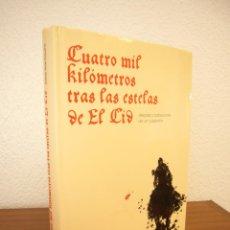 Libros de segunda mano: ALFREDO ALVAR EZQUERRA: CUATRO MIL KILÓMETROS TRAS LAS ESTELAS DEL CID (2007) COMO NUEVO. Lote 158938310