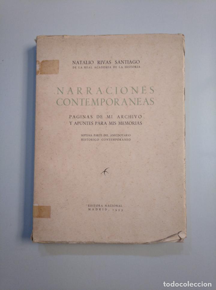 NARRACIONES CONTEMPORÁNEAS. PÁGINAS DE MI ARCHIVO Y APUNTES PARA MIS MEMORIAS. NATALIO RIVAS. TDK380 (Libros de Segunda Mano (posteriores a 1936) - Literatura - Ensayo)