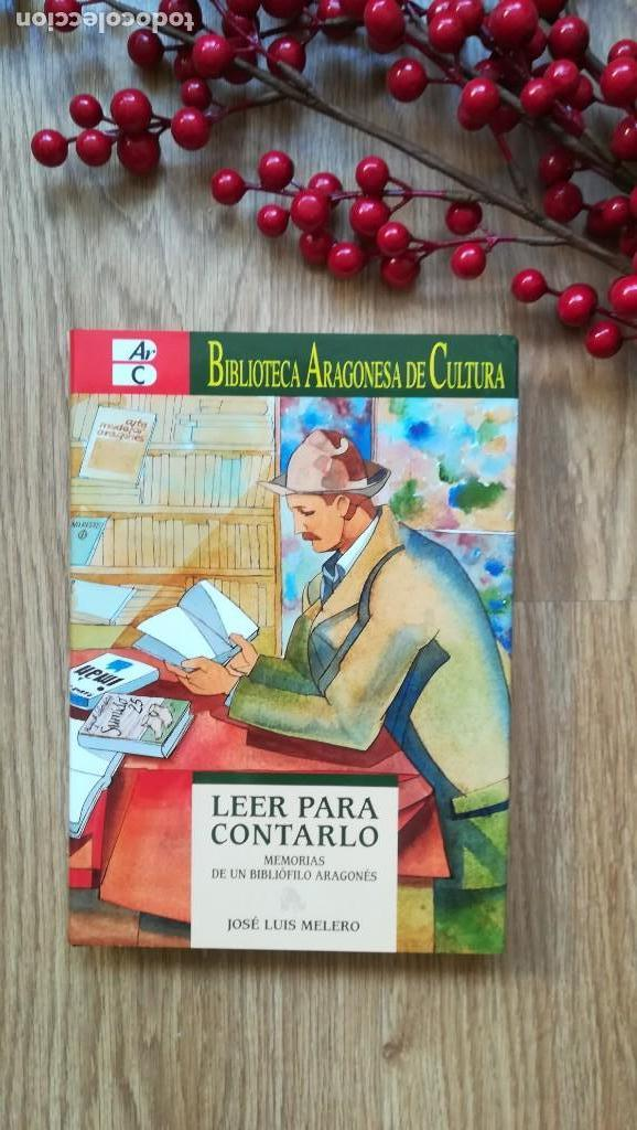 LEER PARA CONTARLO. BIBLIOFILIA, LIBROS DE VIEJO. JOSÉ LUIS MELERO (Libros de Segunda Mano (posteriores a 1936) - Literatura - Ensayo)