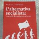 Libros de segunda mano: MICHAEL A. LEBOWITZ, L'ALTERNATIVA SOCIALISTA, EDICIONS DEL 1979, EN CATALA. NOU. Lote 159419218