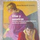 Libros de segunda mano: E. NORANDI (COORD) ELLAS Y NOSOTRAS. ESTUDIOS LESBIANOS SOBRE LITERATURA ESCRITA EN CASTELLANO NUEVO. Lote 159423586