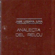 Libros de segunda mano: ANALECTA DEL RELOJ. JOSE LEZAMA LIMA. DEDICADO CON UNA POESIA Y FIRMADO POR EL AUTOR. CUBA.1953.. Lote 159622846