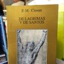 Libros de segunda mano: E.M. CIORAN. DE LÁGRIMAS Y DE SANTOS.. Lote 159832452