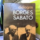 Libros de segunda mano: DIÁLOGOS. BORGES SABATO.. Lote 159835737
