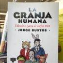 Libros de segunda mano: JORGE BUSTOS. LA GRANJA HUMANA. Lote 159836017