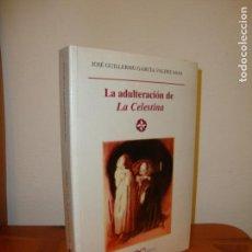 Libros de segunda mano: LA ADULTERACIÓN DE LA CELESTINA - JOSÉ GUILLERMO GARCÍA VALDECASAS - CASTALIA, NUEVO, PRECINTADO. Lote 160077954