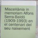 Libros de segunda mano: MISCEL·LANIA IN MEMORIAM ALFONS SERRA BALDO (1909-1993) EN EL CENTENARI DEL... ABADIA DE MONTSERRAT. Lote 160242690