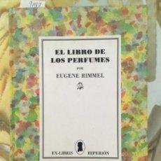 Libros de segunda mano: EL LIBRO DE LOS PERFUMES. EUGENE RIIMMEL. Lote 160453986