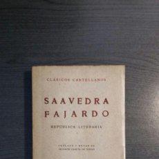 Libros de segunda mano: REPÚBLICA LITERARIA - SAAVEDRA FAJARDO - CLASICOS CASTELLANOSESPASA 1956 . Lote 160596422