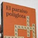 Libros de segunda mano: EL PARAÍSO POLÍGLOTA - JUAN RAMÓN LODARES - ED. TAURUS PENSAMIENTO - 2000. Lote 161402894