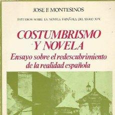 Libros de segunda mano: COSTUMBRISMO Y NOVELA. ENSAYO SOBRE EL REDESCUBRIMIENTO DE LA REALIDAD ESPAÑOLA - ED. CASTALIA. Lote 161486746